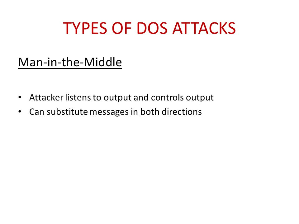 Types of DoS Attacks Man-in-the-Middle