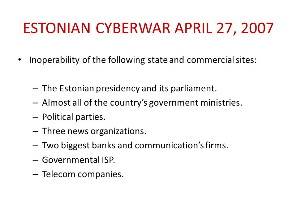 Estonian Cyberwar April 27, 2007