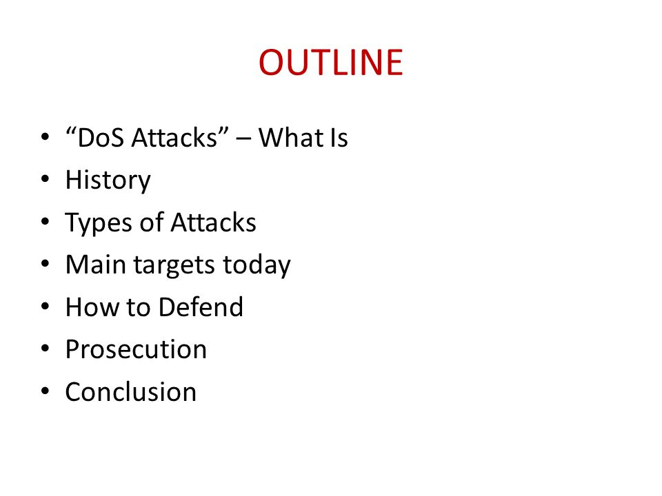 OUTLINE DoS Attacks – What Is History Types of Attacks