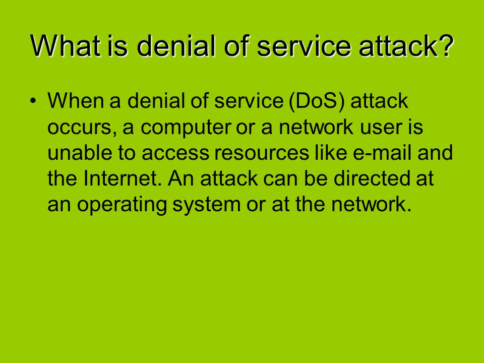 What is denial of service attack