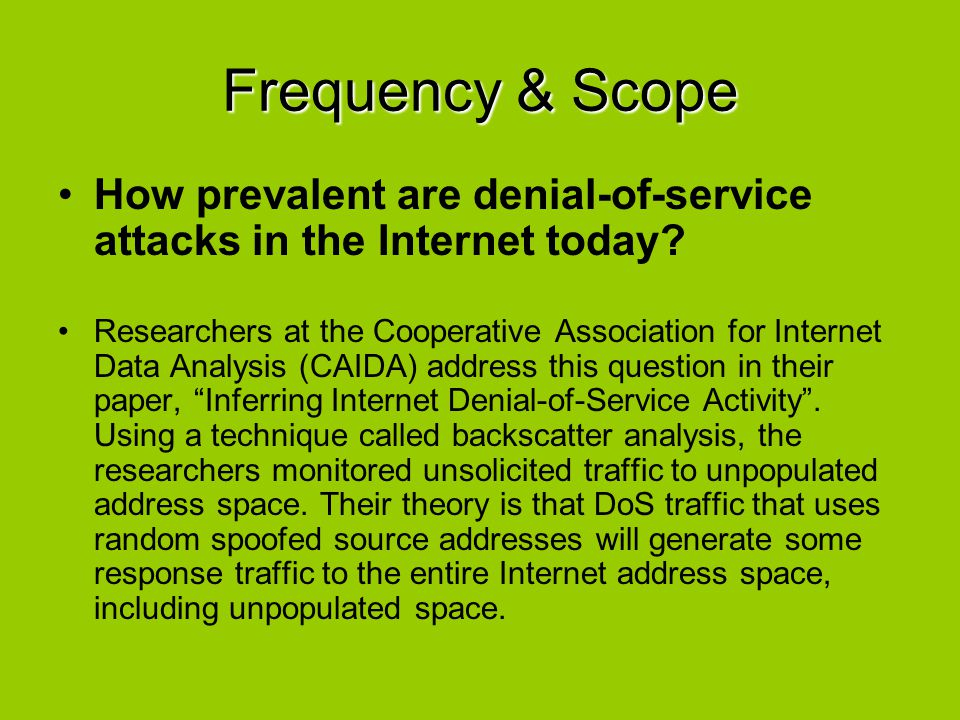 Frequency & Scope How prevalent are denial-of-service attacks in the Internet today