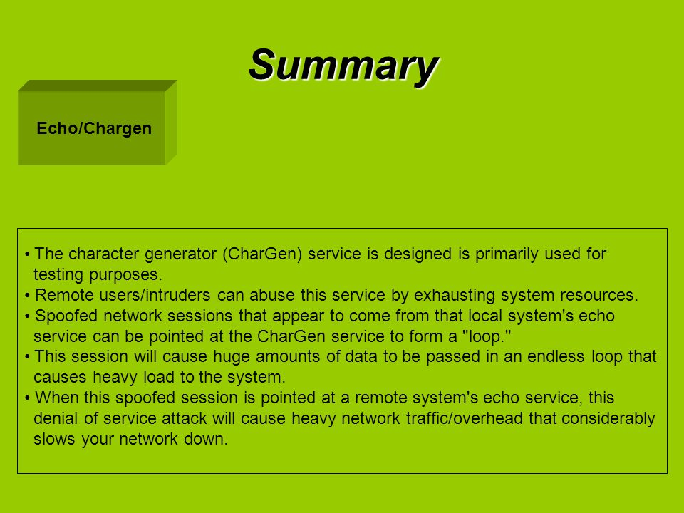 Summary Echo/Chargen. The character generator (CharGen) service is designed is primarily used for.