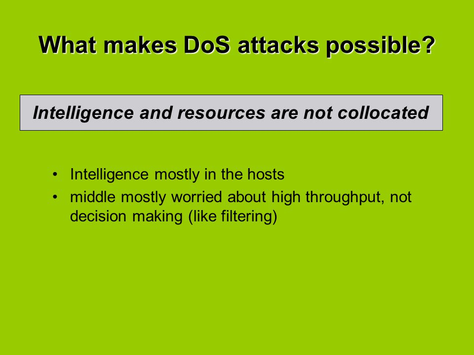 What makes DoS attacks possible