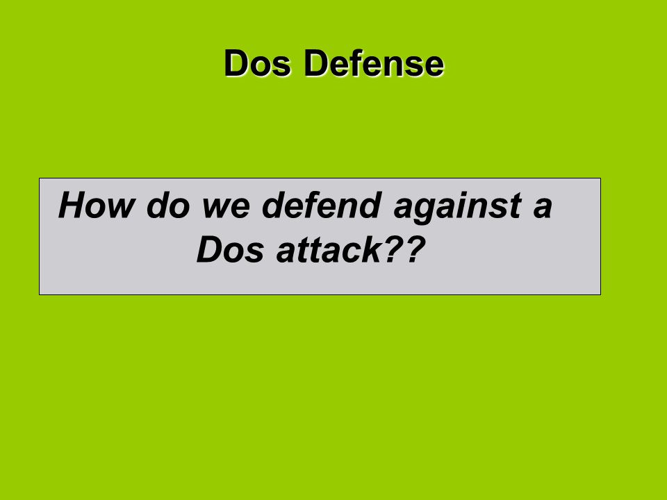 How do we defend against a