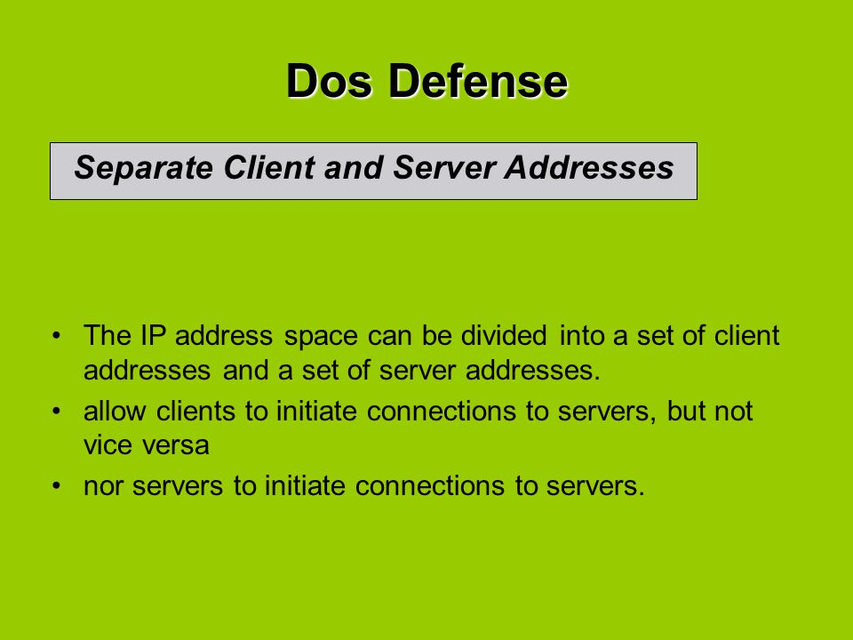 Dos Defense Separate Client and Server Addresses