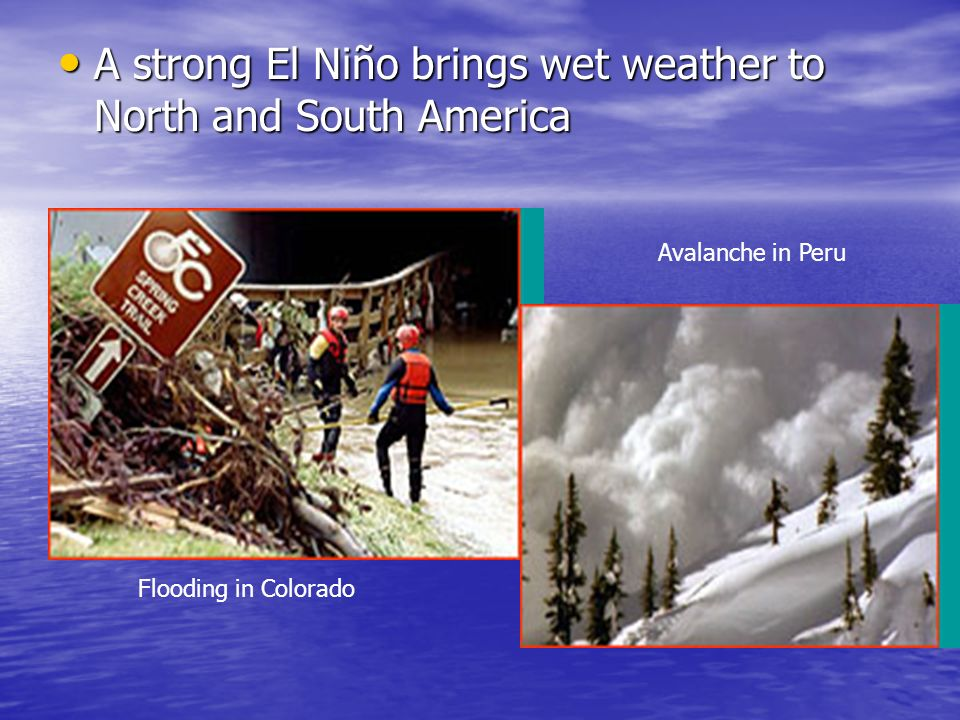 A strong El Niño brings wet weather to North and South America