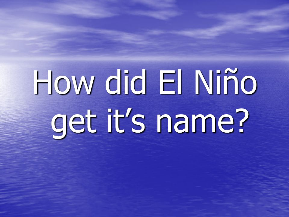 How did El Niño get it's name