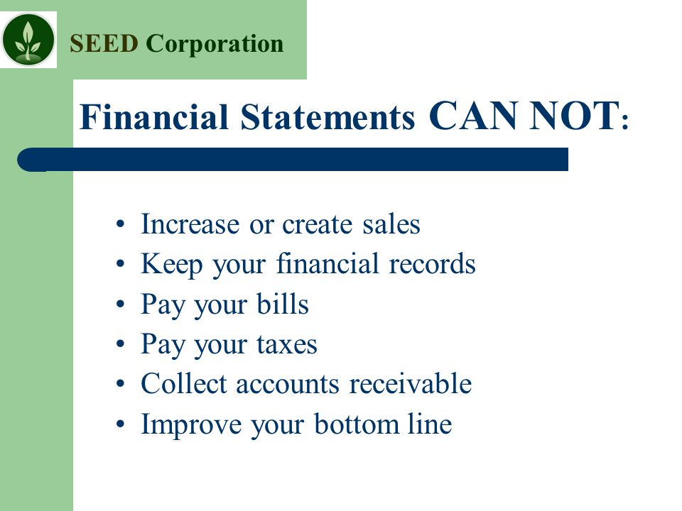 Financial Statements CAN NOT: