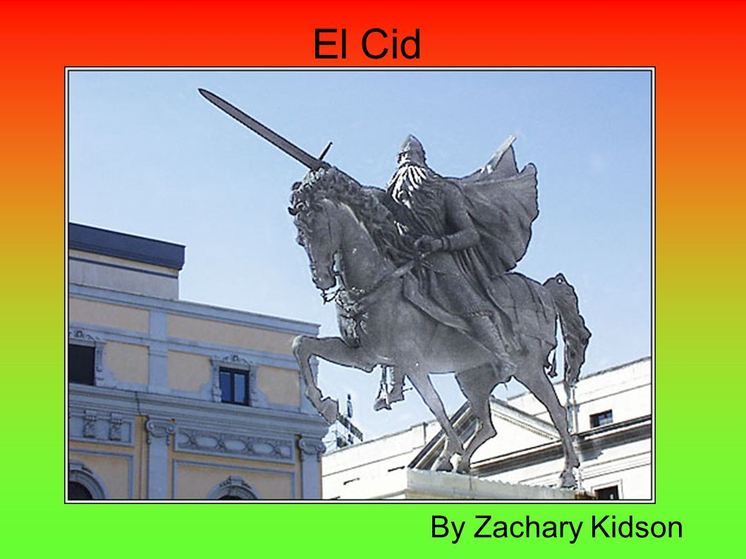 El Cid By Zachary Kidson