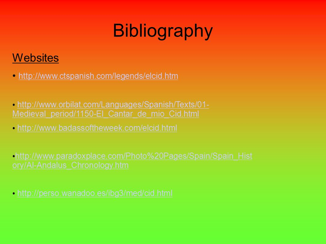 Bibliography Websites http://www.ctspanish.com/legends/elcid.htm