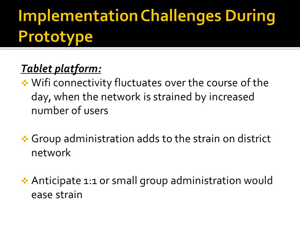 Implementation Challenges During Prototype