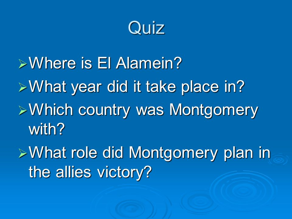 Quiz Where is El Alamein What year did it take place in