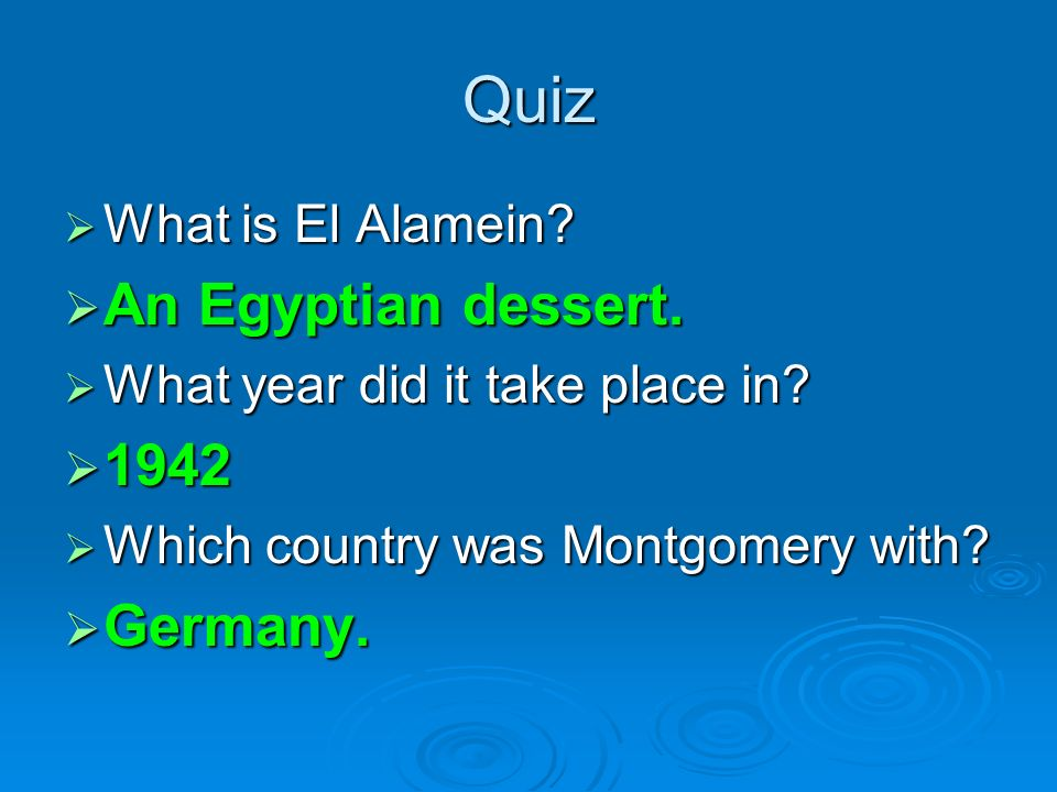 Quiz An Egyptian dessert. 1942 Germany. What is El Alamein