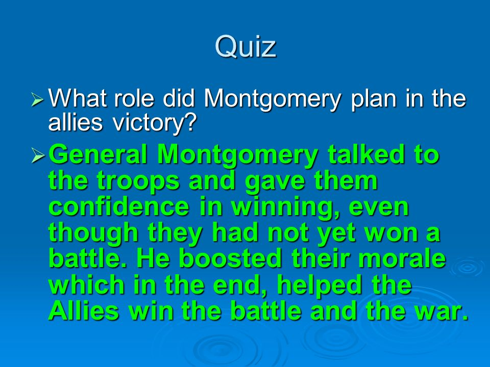 Quiz What role did Montgomery plan in the allies victory