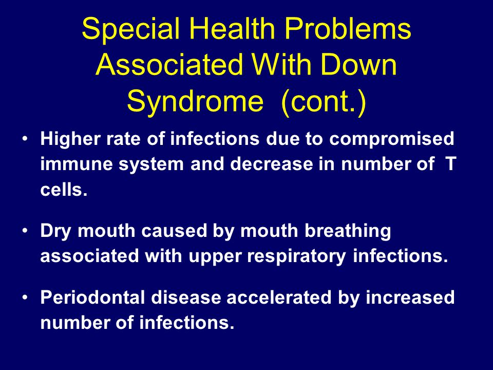 Special Health Problems Associated With Down Syndrome (cont.)