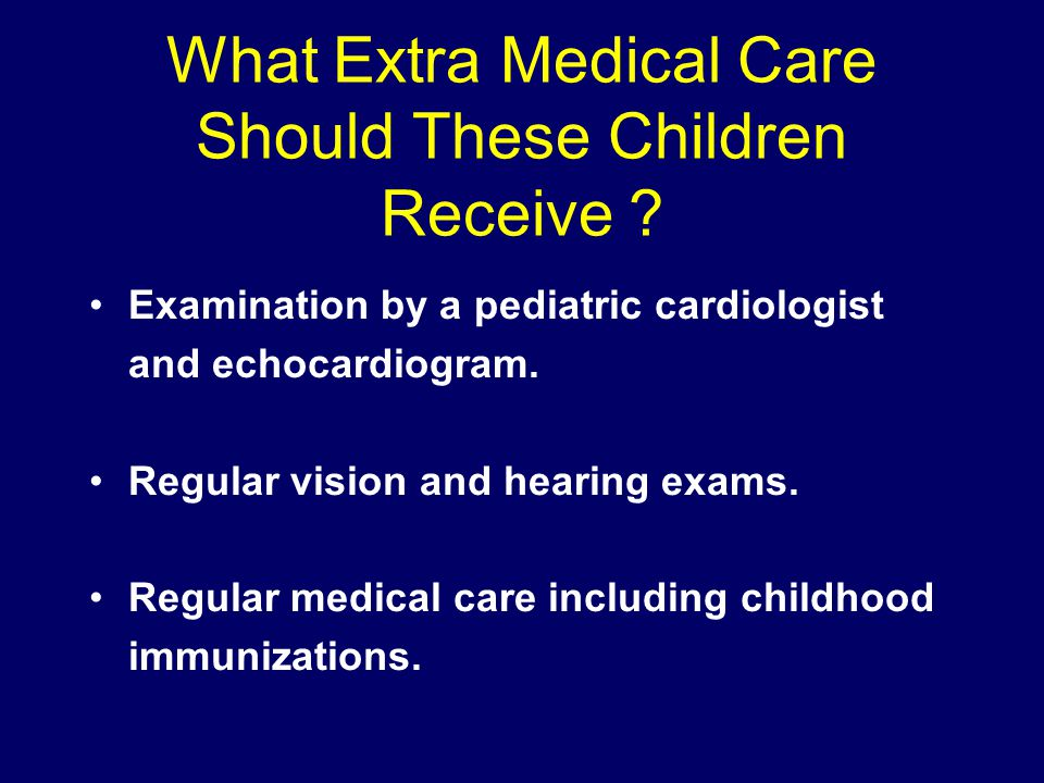 What Extra Medical Care Should These Children Receive