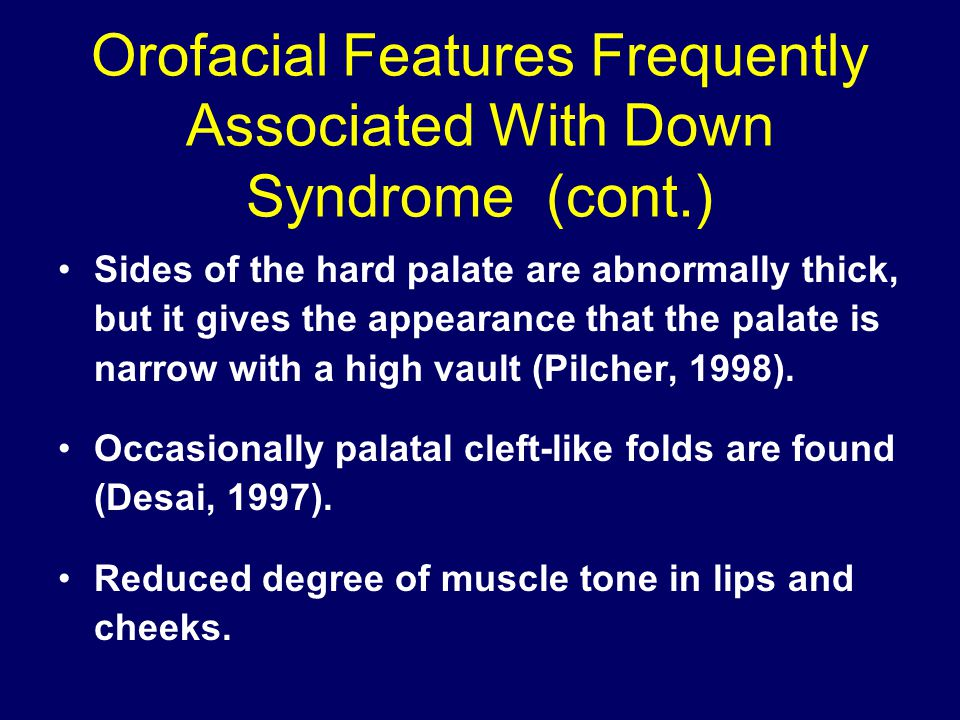 Orofacial Features Frequently Associated With Down Syndrome (cont.)
