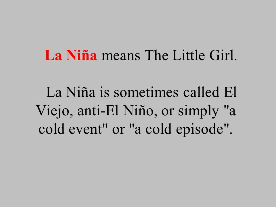 La Niña means The Little Girl