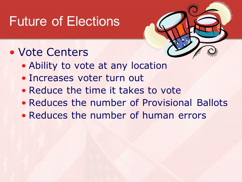 Future of Elections Vote Centers Ability to vote at any location