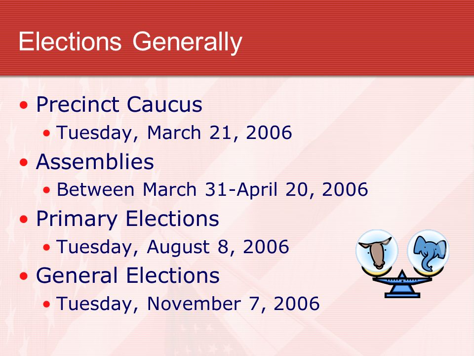 Elections Generally Precinct Caucus Assemblies Primary Elections