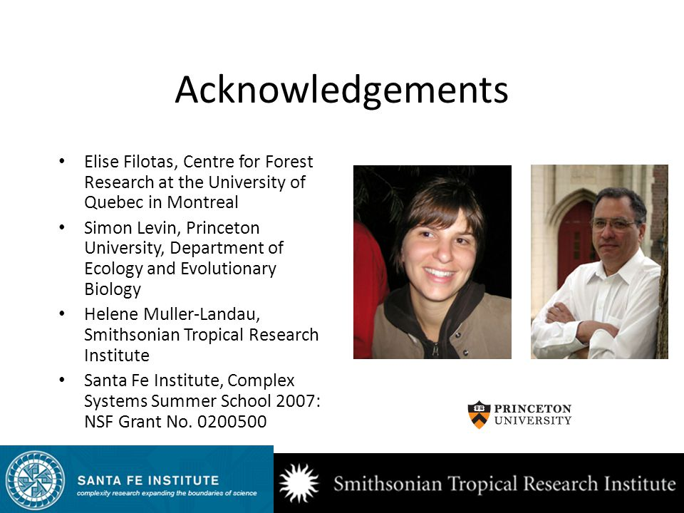 Acknowledgements Elise Filotas, Centre for Forest Research at the University of Quebec in Montreal.