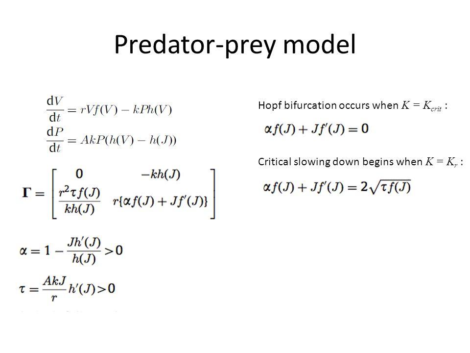 Predator-prey model Hopf bifurcation occurs when K = Kcrit :