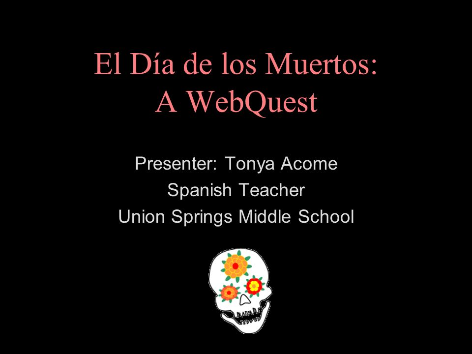 El Día de los Muertos: A WebQuest