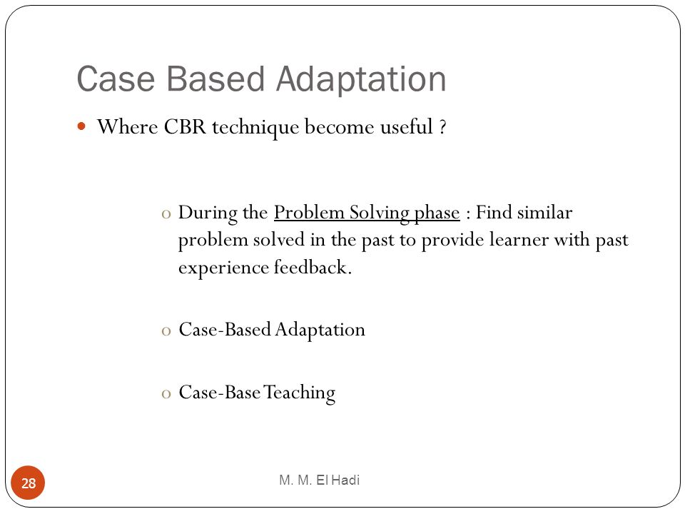 Case Based Adaptation Where CBR technique become useful