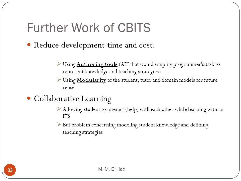 Further Work of CBITS Reduce development time and cost:
