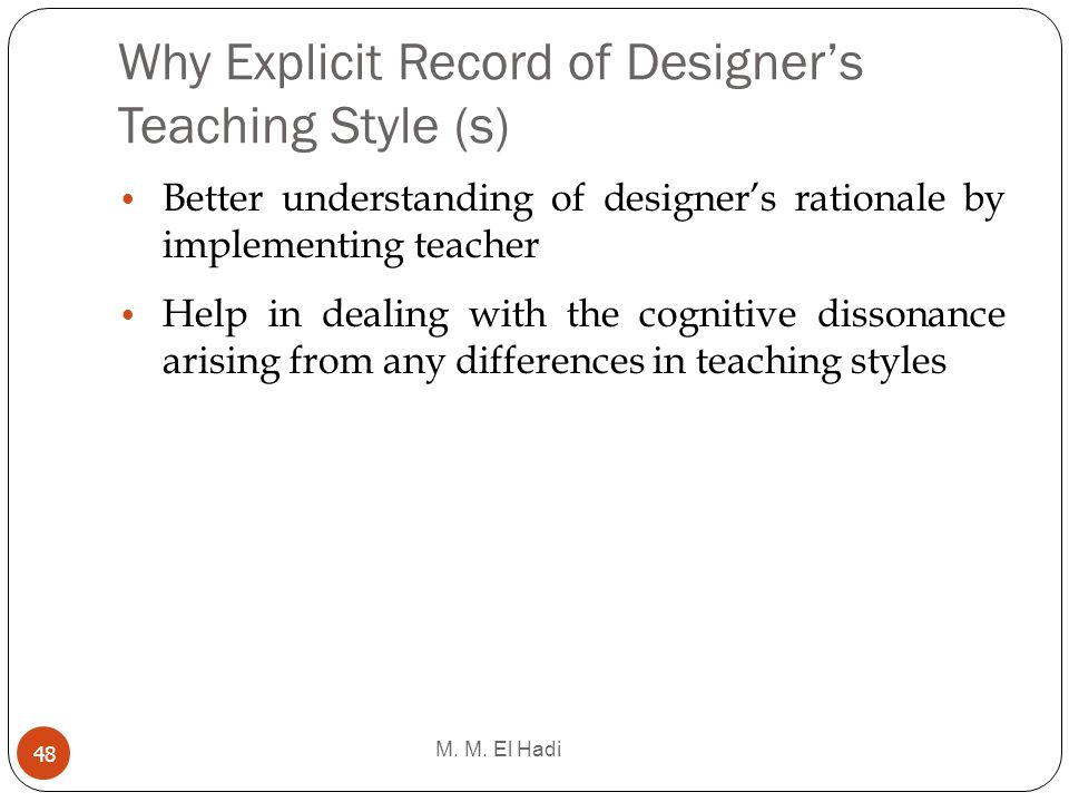 Why Explicit Record of Designer's Teaching Style (s)