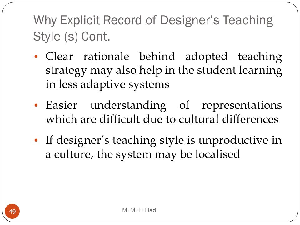 Why Explicit Record of Designer's Teaching Style (s) Cont.