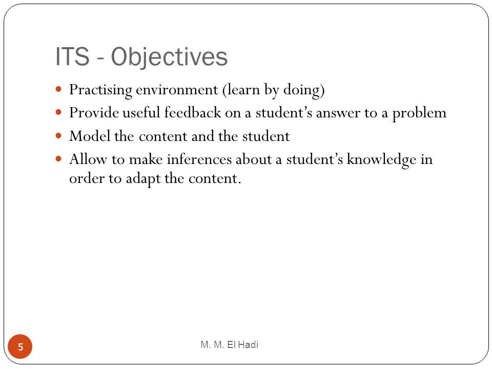 ITS - Objectives Practising environment (learn by doing)