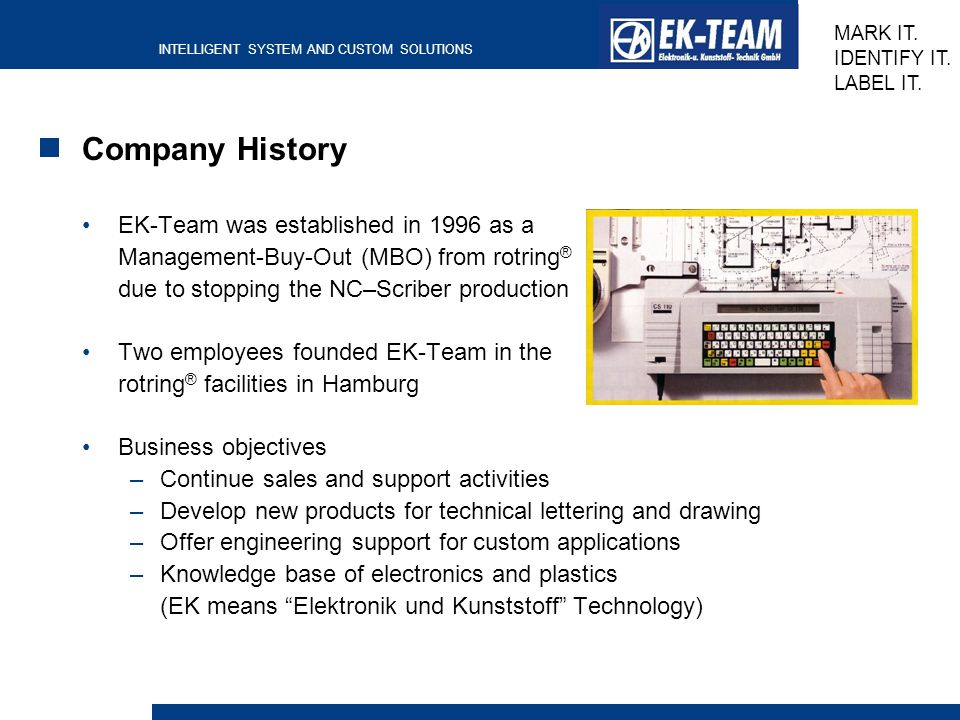 Company History EK-Team was established in 1996 as a