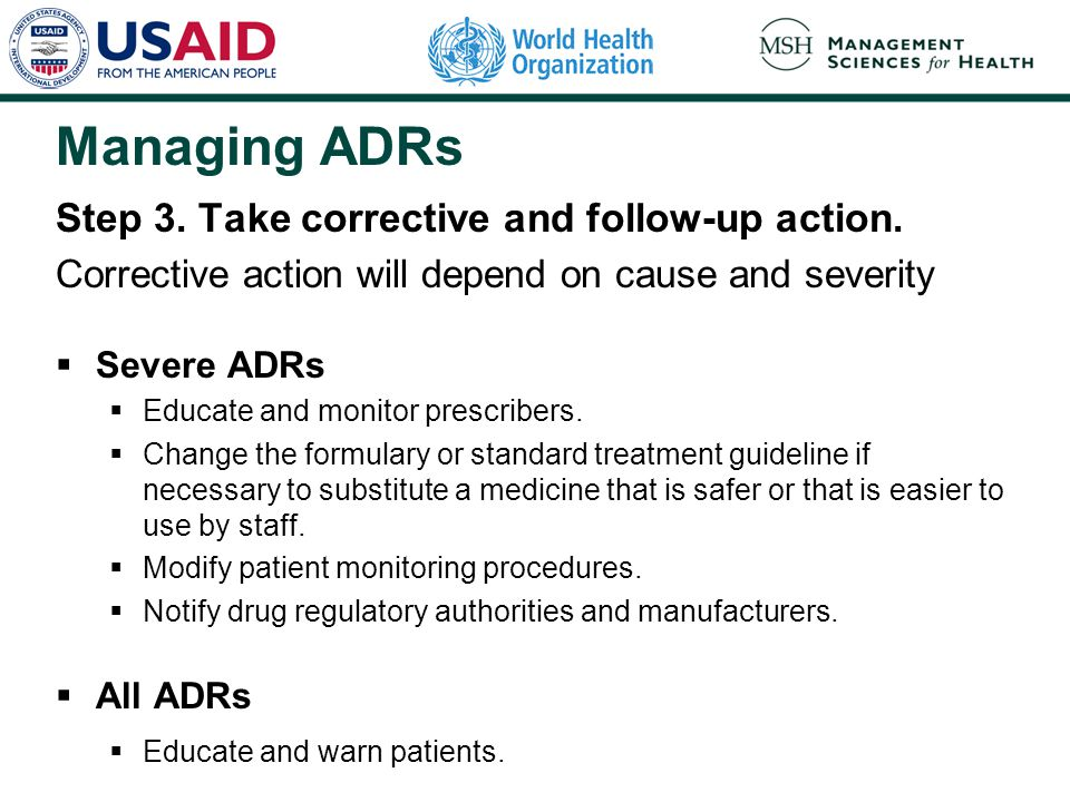 Managing ADRs . Step 3. Take corrective and follow-up action.