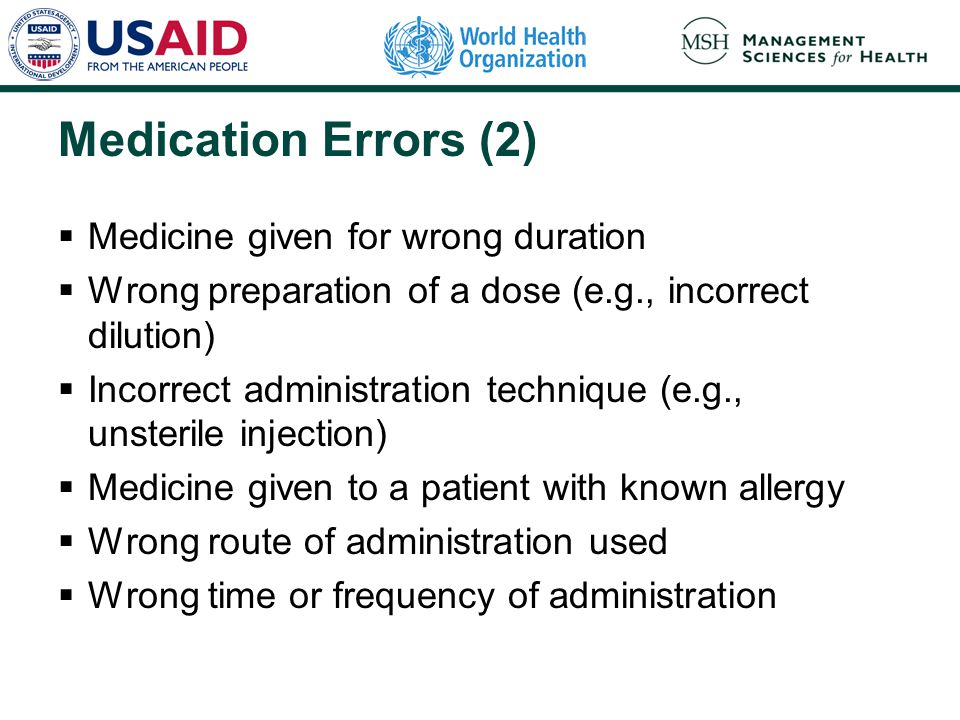 Medication Errors (2) Medicine given for wrong duration