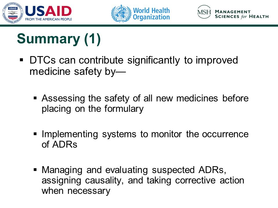 Summary (1) DTCs can contribute significantly to improved medicine safety by—