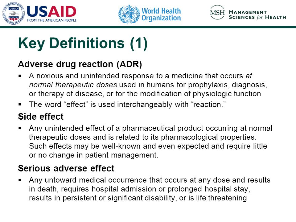 Key Definitions (1) Adverse drug reaction (ADR) Side effect