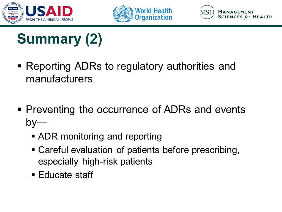 Summary (2) Reporting ADRs to regulatory authorities and manufacturers