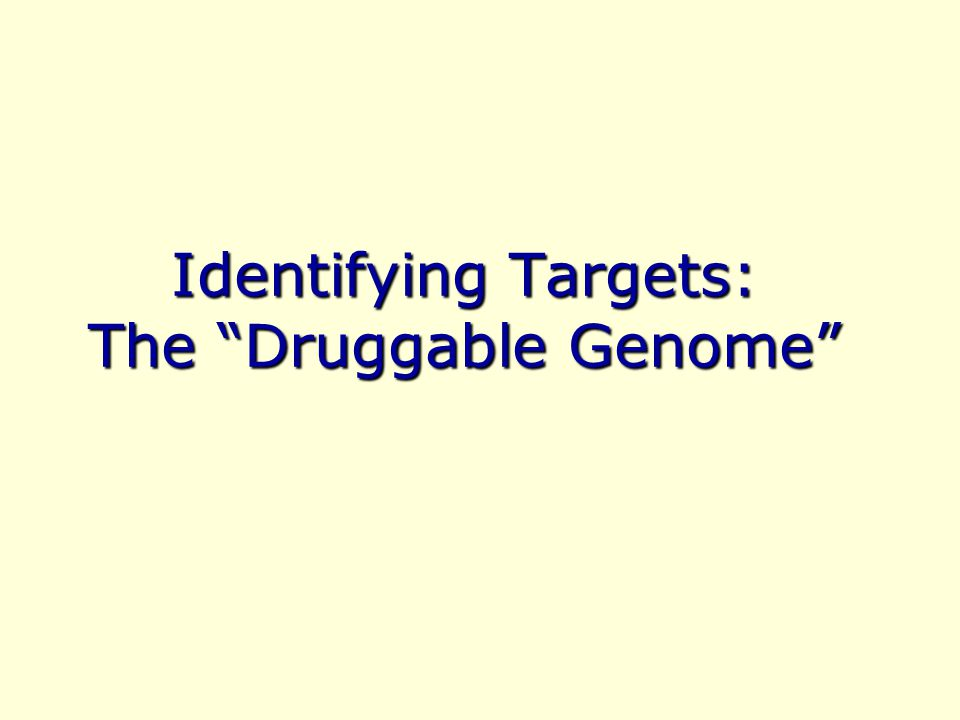 Identifying Targets: The Druggable Genome
