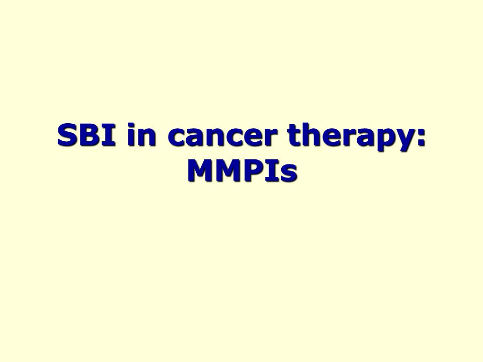 SBI in cancer therapy: MMPIs
