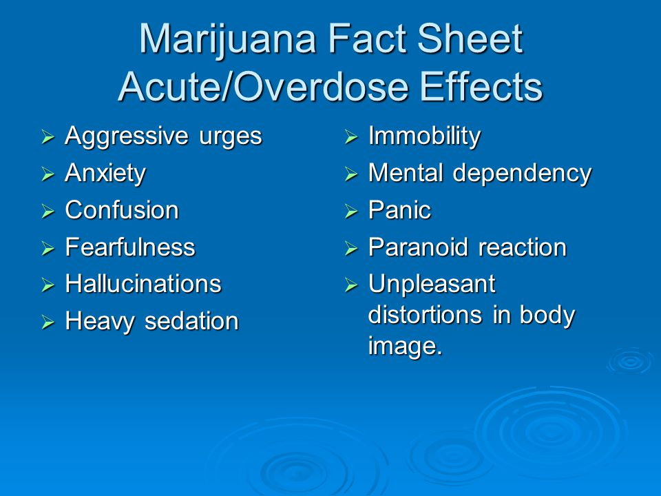 Marijuana Fact Sheet Acute/Overdose Effects
