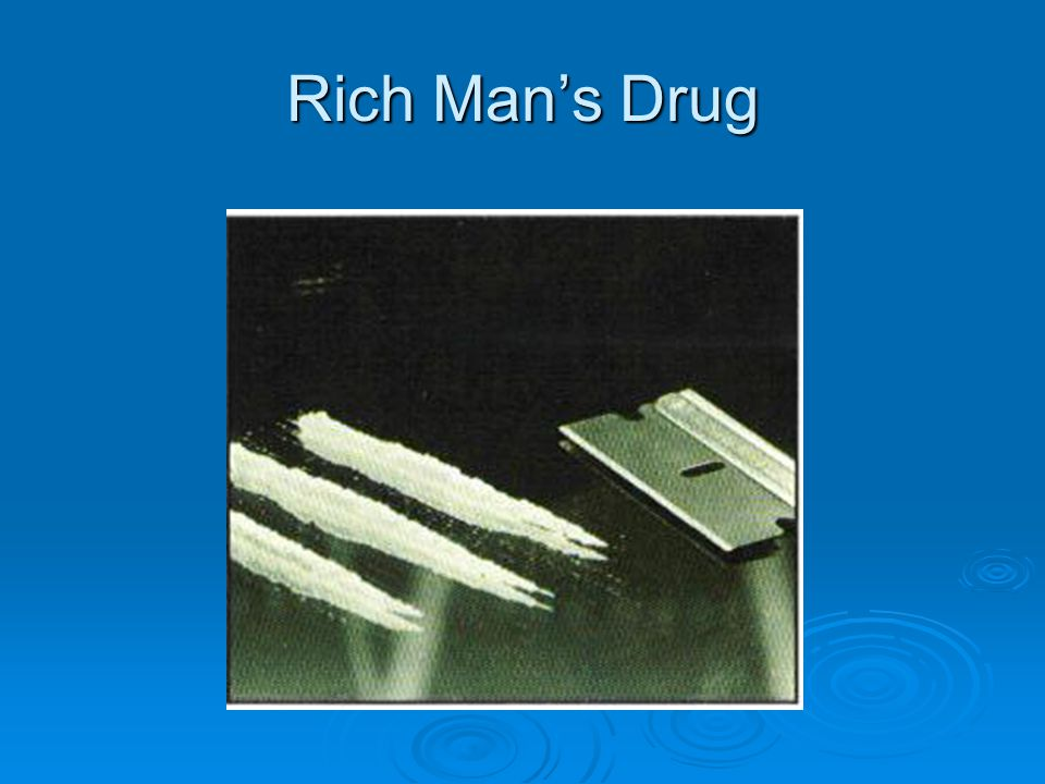 Rich Man's Drug