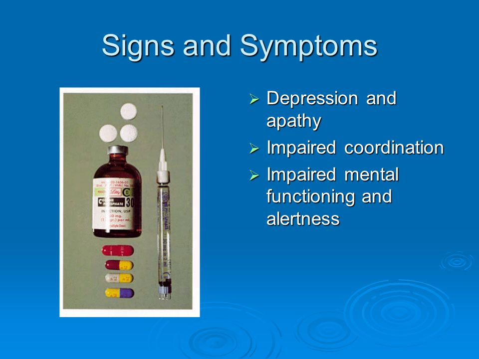 Signs and Symptoms Depression and apathy Impaired coordination