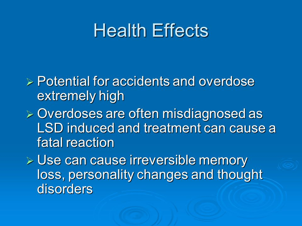 Health Effects Potential for accidents and overdose extremely high