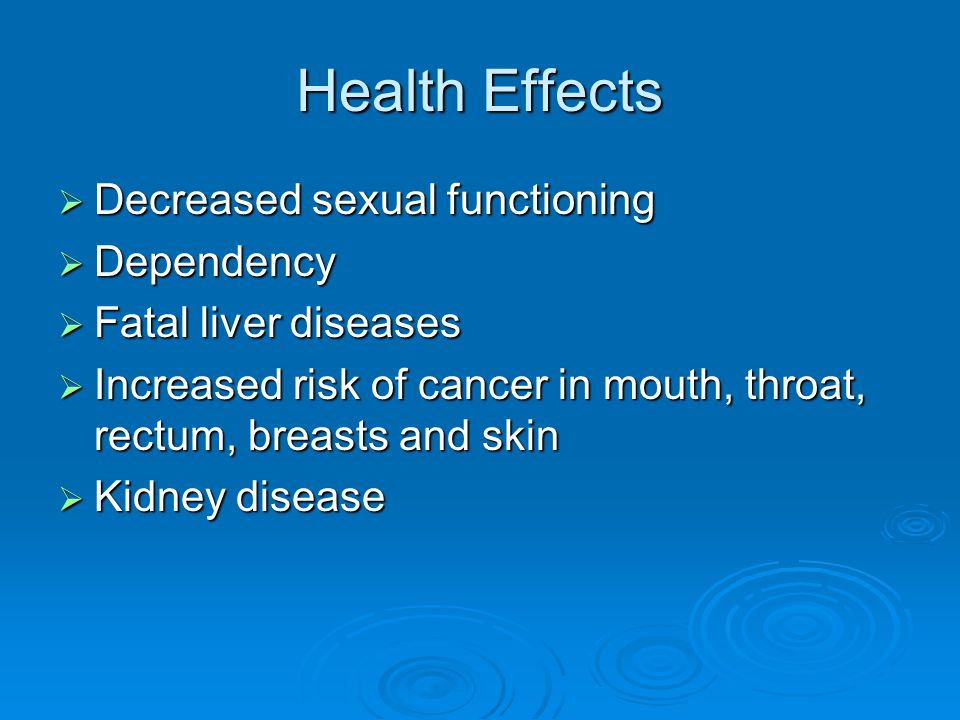 Health Effects Decreased sexual functioning Dependency