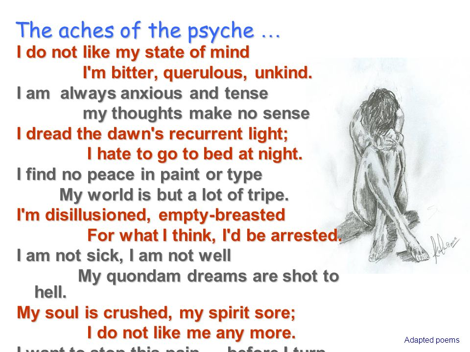 The aches of the psyche …