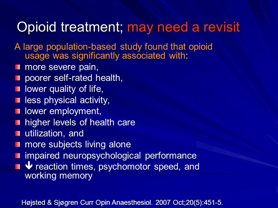 Opioid treatment; may need a revisit