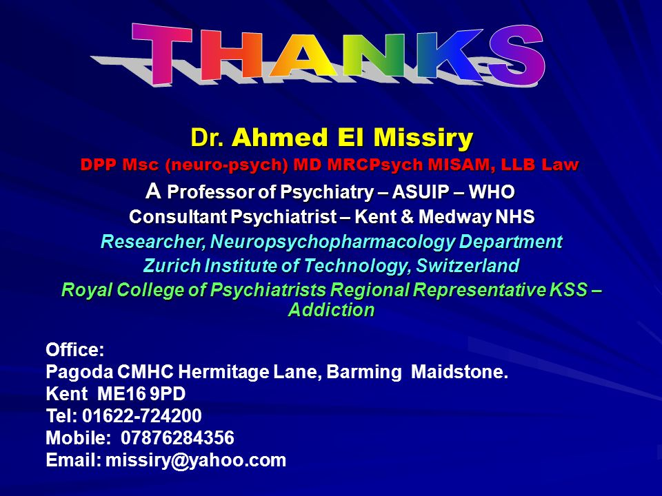 THANKS Dr. Ahmed El Missiry A Professor of Psychiatry – ASUIP – WHO
