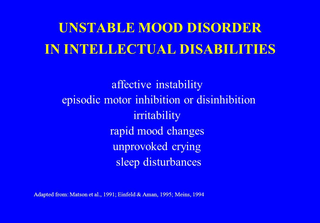 UNSTABLE MOOD DISORDER IN INTELLECTUAL DISABILITIES