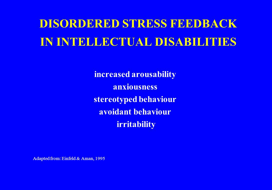 DISORDERED STRESS FEEDBACK IN INTELLECTUAL DISABILITIES